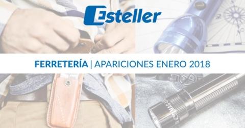 Apariciones ferretería enero 2018 | Esteller Iberia